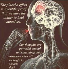 .The Placebo Effect is THE ONE THING that keeps me believing this is The Matrix. Just sayin'... thinking about this gives me so much personal power.