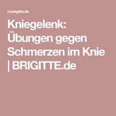 Kniegelenk: Übungen gegen Schmerzen im Knie | BRIGITTE.de