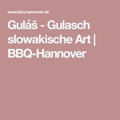 Guláš - Gulasch slowakische Art   BBQ-Hannover Bbq, Hannover, Goulash, Food And Drinks, Barbecue, Barrel Smoker