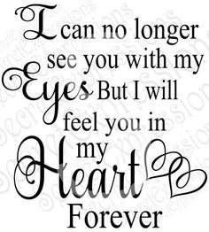 Grandma Quotes Discover I can no longer see you with my eyes Svg Sympathy Memorial Digital svg File Svg Dxf Eps Jpg Png Cricut Silhouette Print File Phrase Cute, Miss My Mom, I Love My Brother, Sympathy Quotes, Sympathy Gifts, Grieving Quotes, Heaven Quotes, The Words, Be Yourself Quotes