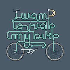 Cycle art – I want to ride my bike