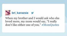 """<a href=""""https://twitter.com/bri_karazsia"""" target=""""_blank"""">Bri_karazsia</a>, whose mom tells it like it is:"""