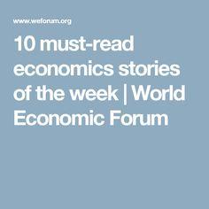 10 must-read economics stories of the week   World Economic Forum