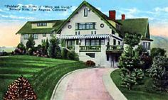 pickfair, hollywood home | ... invitation to the Pickfair mansion meant you had made it in Hollywood
