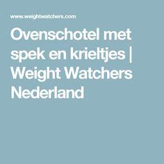 Ovenschotel met spek en krieltjes | Weight Watchers Nederland