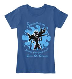 Say Hello To My Friends Of Varying Sizes! Gamers Club Company Royal T-Shirt…