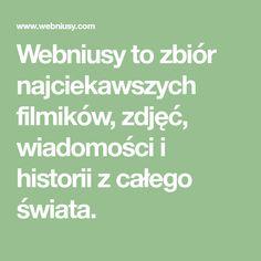 Webniusy to zbiór najciekawszych filmików, zdjęć, wiadomości i historii z całego świata.