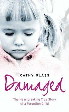 Damaged: The Heartbreaking True Story of a Forgotten Child by Cathy Glass, http://www.amazon.com/dp/B002RI9TWI/ref=cm_sw_r_pi_dp_UZVUqb0R7BFKZ