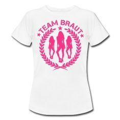schönes Team Braut T-Shirt Motiv für den Junggesellinnenabschied vor der  Hochzeit. Feiert die Braut wie es sich gehört.  jga  hochzeit  teambraut 7a6aa7dc20