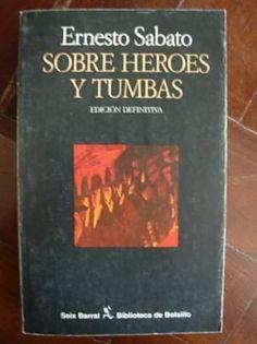 Sobre héroes y tumbas (Ernesto Sábato)