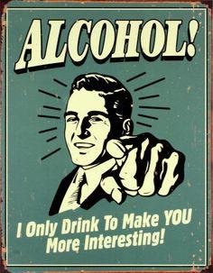 I Drink Alcohol To Make You More Interesting Funny Retro Poster . Humor Vintage, Vintage Tin Signs, Retro Vintage, Vintage Man, Funny Vintage, Vintage Mickey, Beer Humor, Drunk Humor, Retro Wallpaper