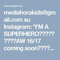 "mediahorakids@gmail.com su Instagram: ""I'M A SUPERHEROAW 16/17 coming soon✨✨✨ #mediahora #mediahorakids #instakids #hero #superhero #wonder #boys #picoftheday #girls #boys #womoms #instakids #kidswear #kidsfashion #fashion #kidsoutfits #littleandbrave #photooftheday #likes #love #aw16 #winter"""