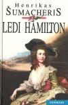 Šumacheris, Henrikas F. Ledi Hamilton arba Paskutinė Nelsono meilė: romanas.- Vilnius, 1994. – 398 p.