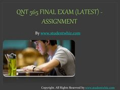 Solve statistical questions in just seconds by understanding the concept from our learned professors. Get instant help to solve QNT 565 Final Exam!! QNT 565 Final Exam