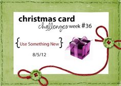 August 5th Christmas Card Challenges: 2012 Christmas Card Challenge Week #36