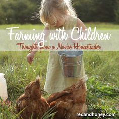 Farming with Children: Thoughts from a Novice Homesteader