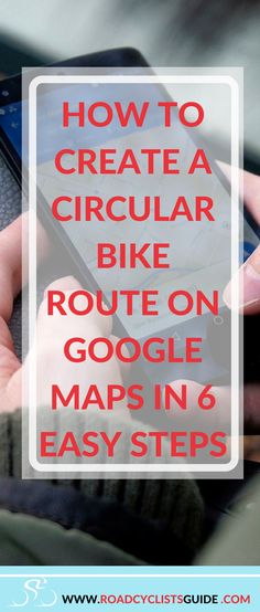Create a circular bike route using Google Maps in 6 easy steps.