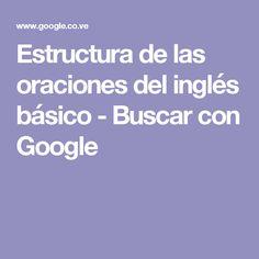 Estructura de las oraciones del inglés básico - Buscar con Google