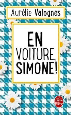 Amazon.fr - En voiture, Simone ! - Aurélie Valognes - Livres