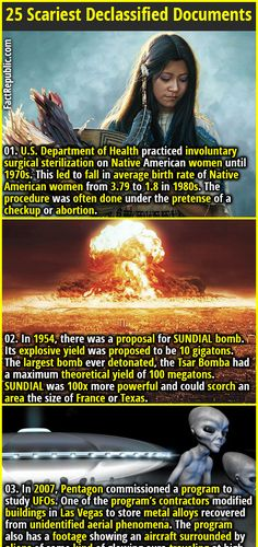 25 Scariest Documents to have ever been Declassified | 01. In 1954, there was a proposal for SUNDIAL bomb. Its explosive yield was proposed to be 10 gigatons. The largest bomb ever detonated, the Tsar Bomba had a maximum theoretical yield of 100 megatons. SUNDIAL was 100x more powerful and could scorch an area the size of France or Texas.