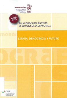 Ramón Estévez, Teresa Cid, eds. : España, democracia y futuro. Valencia : Tirant, 2017, 391 p.