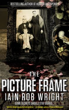 Iain Rob Wright 'The Picture Frame' Review | Horror Novel Reviews