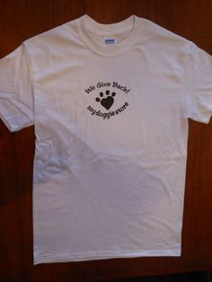 Proudly show your love for dogs with our mydoggiestore white t-shirt sporting our cute heart-shaped paw logo! 10% of our nets sales are donated back!  Starting at only $15.00!