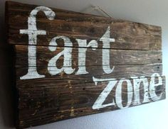 Boys bathroom Signs - Funny, humorous quote fart zone reclaimed cedar wood rustic wall art sign, for man cave, bathroom or boys room. Rustic Wall Art, Rustic Walls, Wood Wall, Rustic Wood, Rustic Decor, Cave Man, Man Caves, Art Mural Rustique, Sweet Home