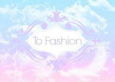 To Fashion