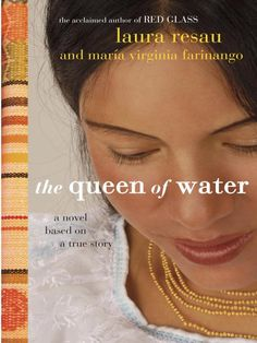 Award for Best Fiction for Young Adults The Queen of Water by Laura Resau and Maria Virginia Farinango