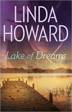 Românticos e Eróticos  Book: Linda Howard - Lago dos Sonhos