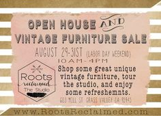 Roots Reclaimed Vintage Furniture Sale and Open house, Friday-Sunday, August 29th-31st, 10am-4pm, 603 Mill Street, Grass Valley