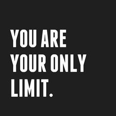 You are your only limit.. the end! #success #motivation