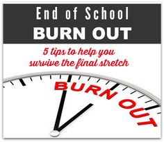 5 Tips to Help with End of School Burn Out