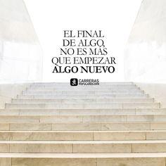 El final de algo, no es más que empezar algo nuevo. Quote Of The Day, Finals, Tuesday, November, Powerful Quotes