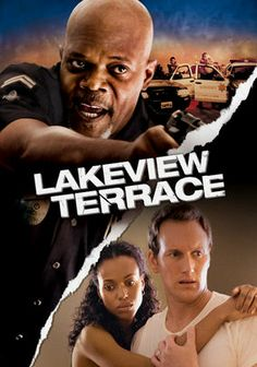 Lakeview Terrace (2008) This taut thriller follows Chris and Lisa Mattson as they settle into their dream home, only to be hassled by their off-kilter neighbor, police officer Abel Turner. But as the harassment turns violent, the newlyweds are forced to fight back.  Samuel L. Jackson, Patrick Wilson, Kerry Washington...18b