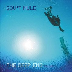 GOV'T MULE - The Deep End, Vol. 1
