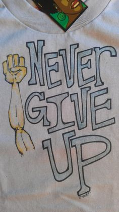 """ @whyassimilate """"Never Give Up!""""   for those of us who don't quit."""