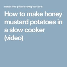 How to make honey mustard potatoes in a slow cooker (video)