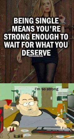 Why I'm still single.
