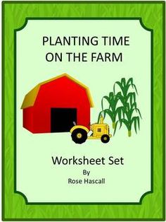 Planting Time On the Farm-This Planting Time on The Farm packets contains 22 farm related printable worksheets-
