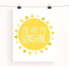 You are my sunshine - yellow nursery print - typography poster - childrens wall art - nursery decor - baby nursery art - sunshine collection