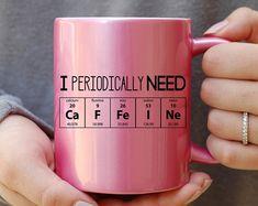 I Periodically Need Caffeine Pink Mug, Caffeine Molecule Mug, Nerd Mug, Gift For Science Teacher, Gift For Teacher, Chemistry Mug, Funny Mug