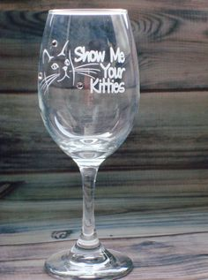 Show Me Your Kitties Sand Carved Wine Glass | Bridal Shower Glass | Bachelorette Party Wine Glass | Funny Cat Wine Glass | Girlfriend Gift by JuliesHeart on Etsy