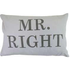 Park B. Smith ''Mr. Right'' Throw Pillow (Grey) ($36) ❤ liked on Polyvore featuring home, home decor, throw pillows, grey, grey accent pillows, gray accent pillows, grey toss pillows, gray throw pillows and grey home decor