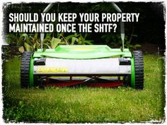 Should You Keep Your Property Maintained Once the SHTF?