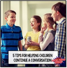 Super Power Speech: 5 Tips for Helping Children Continue a Conversation. Pinned by SOS Inc. Resources. Follow all our boards at pinterest.com/sostherapy/ for therapy resources.