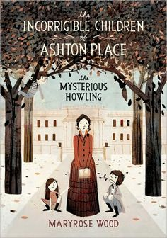 The Mysterious Howling (The Incorrigible Children of Ashton Place Series #1)