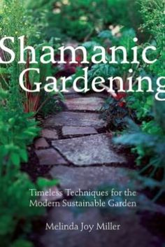 Just got released. Yay! SO many sustainable, spiritual, and healthful tips for your lifestyle and your garden.
