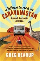 "Read ""Adventures In Caravanastan Around Australia in by Greg Bearup available from Rakuten Kobo. One car, one caravan, one kid, one continent. Around Australia at eighty kays. Greg Bearup and his partner Lisa Upton . Nurse Stories, Dame Edna, Planet For Kids, Burning Bridges, Lonely Planet, Karaoke, Continents, Books Online, Audio Books"